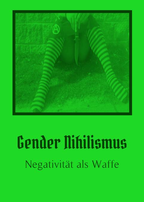 Cover von »Gender Nihilismus. Negativität als Waffe«